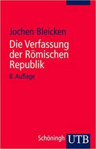 Jochen Bleicken: Die Verfassung der Römischen Republik