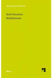 René Descartes: Meditationen über die erste Philosophie. Meiner.