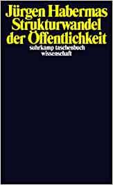 Jürgen Habermas: Strukturwandel der Öffentlichkeit