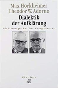 Max Horkheimer / Theodor W. Adorno: Dialektik der Aufklärung