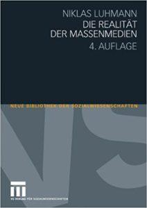 Niklas Luhmann: Die Realität der Massenmedien
