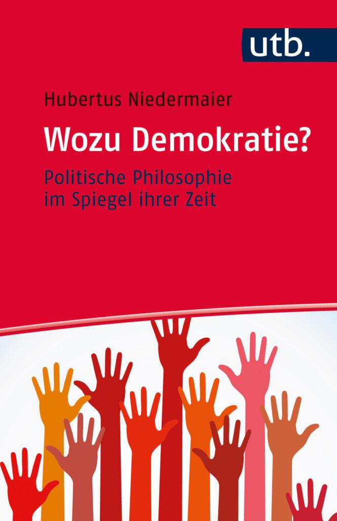 Hubertus Niedermaier: Wozu Demokratie?